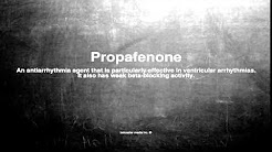 Medical vocabulary: What does Propafenone mean