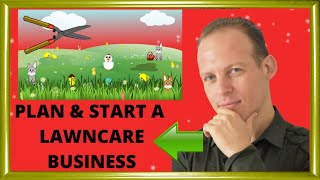 How to write a business plan & start a lawn care, gardening or landscaping business