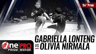 [HD] Gabriella Lonteng vs Olivia Nirmala || One Pride Pro Never Quit #25