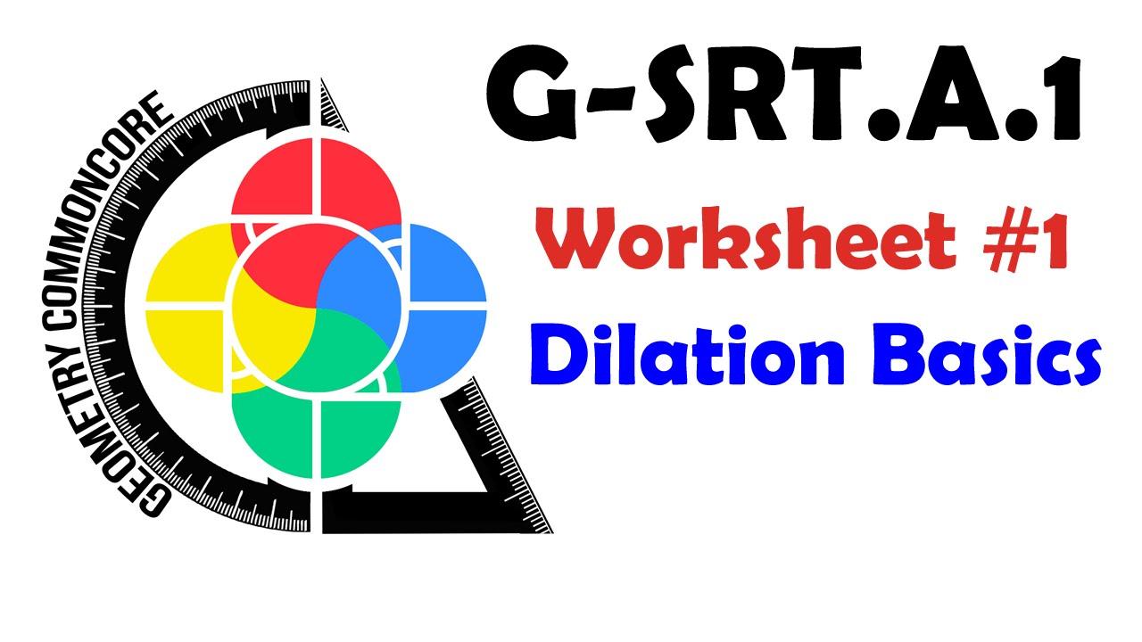 G Srt A 1 Worksheet 1 Dilation Basics Youtube