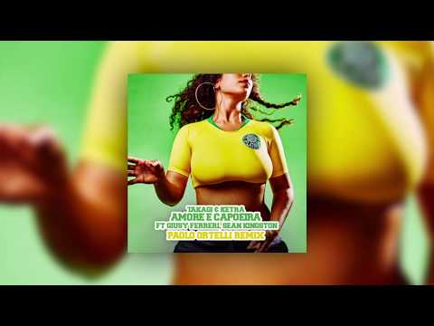 Amore e Capoeira (Paolo Ortelli Remix) - Takagi & Ketra ft. Giusy Ferreri, Sean Kingston