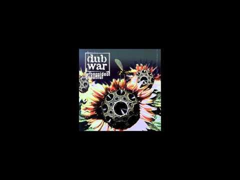 Dub War - Wrong Side of Beautiful - Full Album