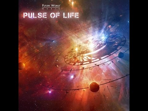Future World Music: Pulse of Life - 12 Singularity