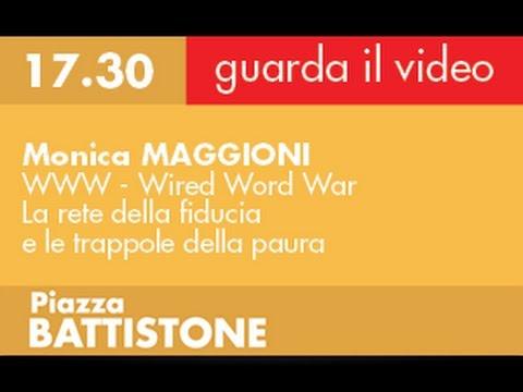 Monica MAGGIONI - WWW: Wired Word War - La rete della fiducia e le trappole della paura