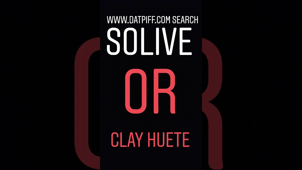 Download the datpiff app search clay Huete or solive