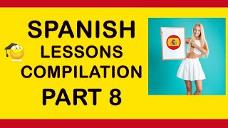 ✔️📜 😊  How to say things in Spanish part 8 - Two hours of Spanish tutorials phrases and vocabulary