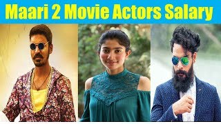 Maari 2 Movie Actors Salary   Dhanush   Sai Pallavi   Krishna Kulasekaran
