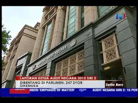 Laporan Ketua Audit Negara Siri 2 247 Syor Dikemukakan 21 Nov 2016 Youtube