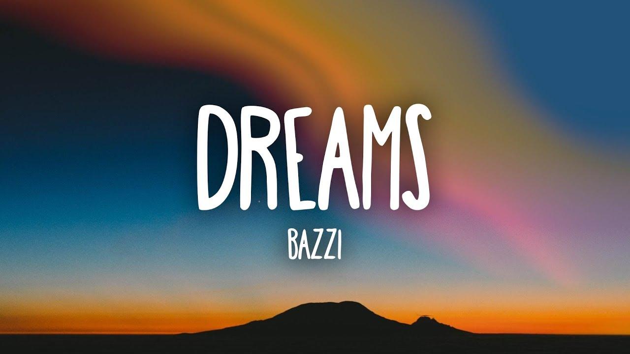 Bazzi - Dreams (Lyrics)