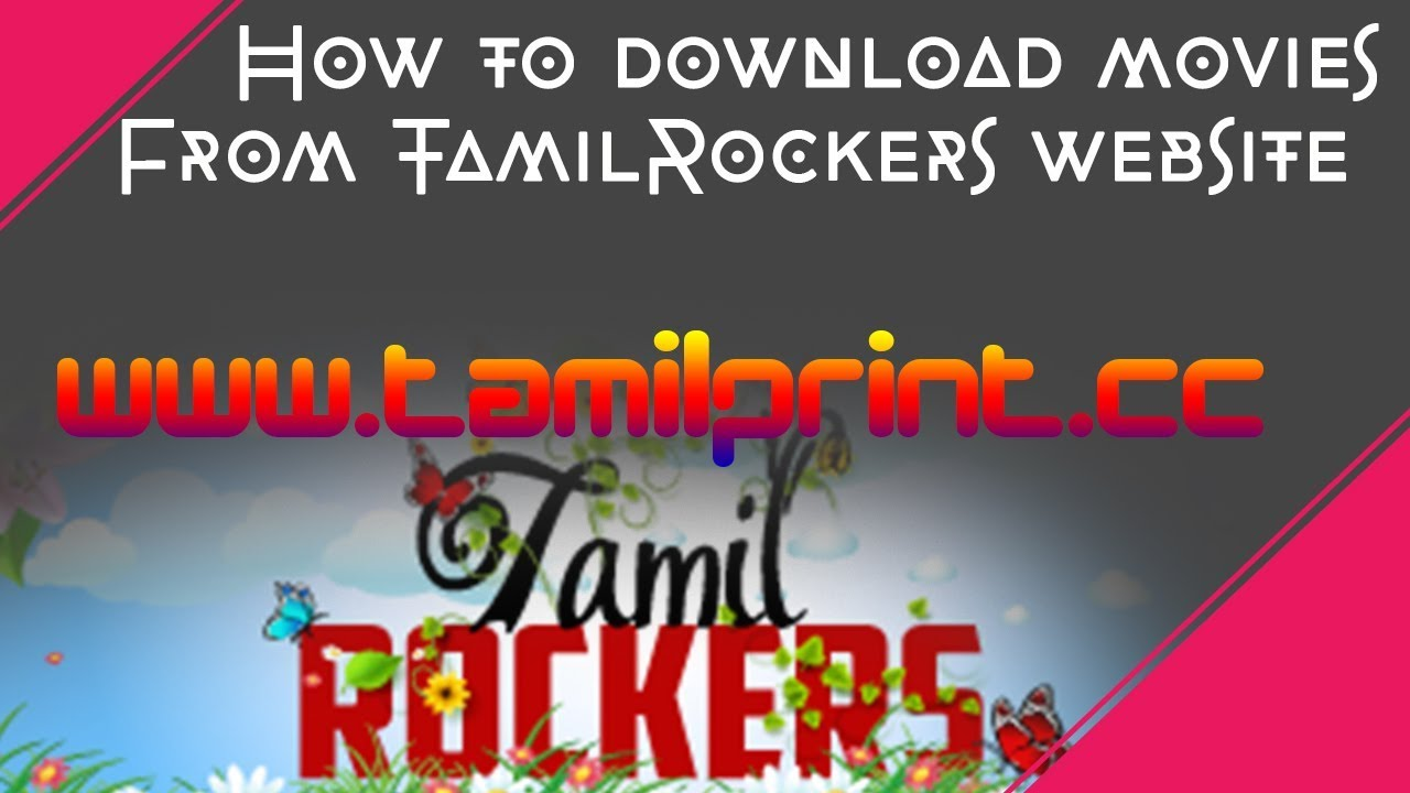 How To Download Movies From TamilRockers Website On Your
