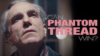 Will Phantom Thread Win Best Picture?