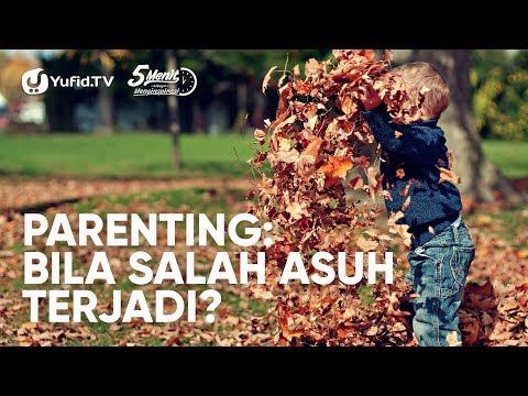 parenting:-bila-salah-asuh-terjadi?---ustadz-abu-ihsan-al-atsari,-m.a.