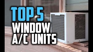 Best Window Air Conditioners in 2018 - Which Is The Best Window Air Conditioner?