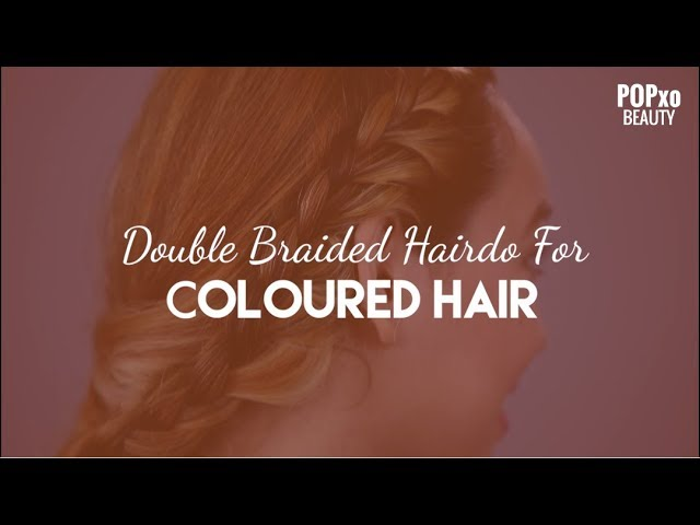 Double Braided Hairdo For Coloured Hair - POPxo Beauty