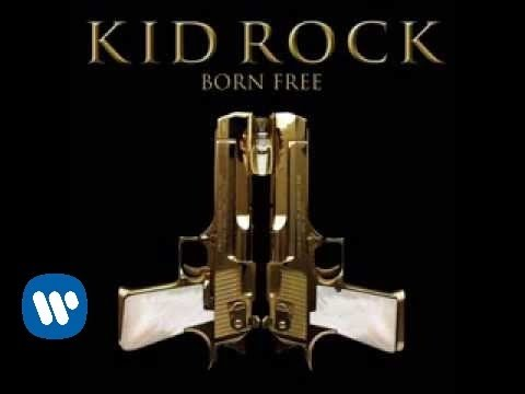 Kid Rock - Born free (Official Video)