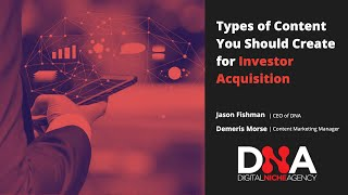 Webinar: Types of Content You Should Create For Investor Acquisition