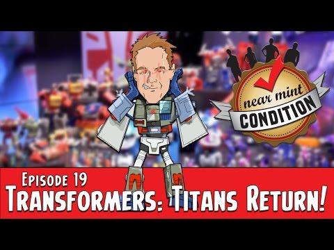Episode 19: Transformers - Titans Return!