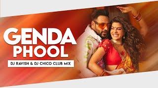 Genda Phool | Club Mix | Badshah Feat. Payal Dev | Jacqueline Fernandez | DJ Ravish & DJ Chico
