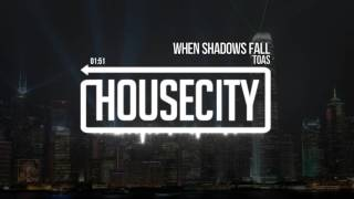 Toas - When Shadows Fall