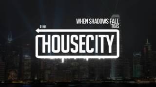Toas - When Shadows Fall