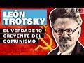 León Trotsky: El verdadero creyente del comunismo