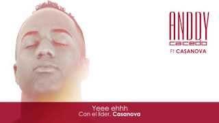 Anddy Caicedo - Te Voy a Olvidar (Ya no me complico) Ft. Casanova