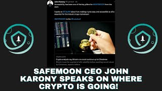 SafeMoon CEO John Karony Speaks on Bitcoin and where Cryptocurrency is headed!