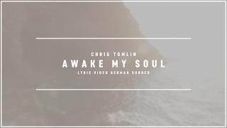 CHRIS TOMLIN - Awake My Soul (Lyric Video german subbed)