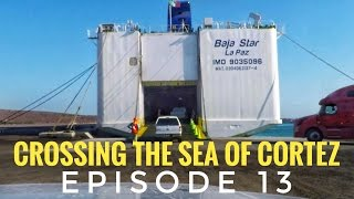 Baja Car Ferry from La Paz to Mazatlan, Mexico with a Dog: Overlanding Mexico (Travel Vlog) Ep.13
