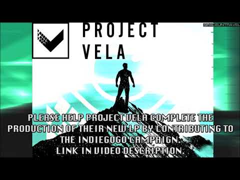 Project Vela - Never Let Her Go