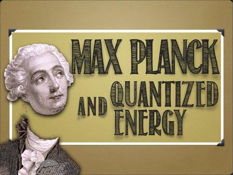 Modern Atomic Theory: Max Planck & Quantized Energy