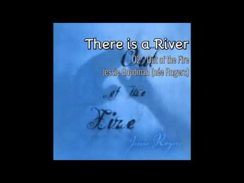 There is a River - Jessie Rogers