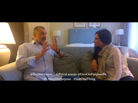 Ray Stevenson's Living On Purpose interview with Petra Laranjo