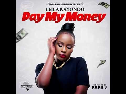LEILA KAYONDO - PAY MY MONEY