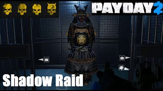 Payday 2 Shadow Raid Solo Stealth Deathwish ALL LOOT + Samurai Armor Guide