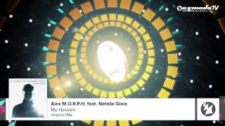 Alex M O R P H  feat  Natalie Gioia   My Heaven Part Of A State Of Trance 2014