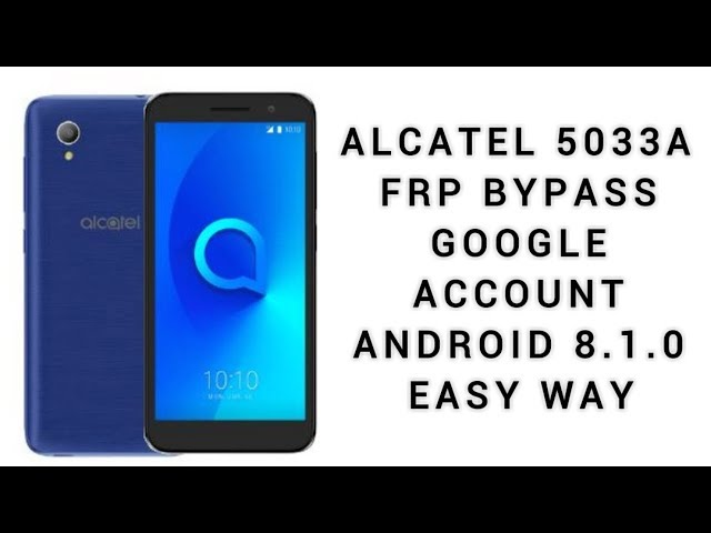 ALCATEL 5033A FRP BYPASS GOOGLE ACCOUNT ANDROID 8 1 0