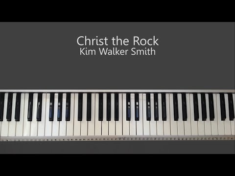 Christ the Rock - Kim Walker Piano Tutorial and Chords