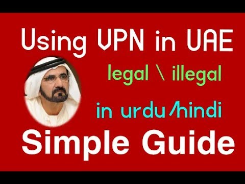 Using Vpn in uae is legal or illegal Best virtual private network guide 2018