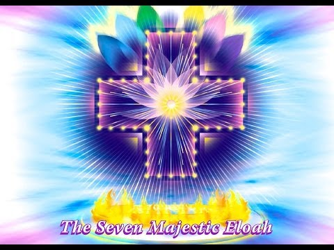 The 7 Great Eloah Divine Counterparts of the Seven Mighty Elohim and their gift of Divine Love