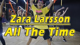 Zara Larsson - All The Time | Dance Fitness By Golfy | Give Me Five Thailand | คลาสเต้นออกกำลังกาย