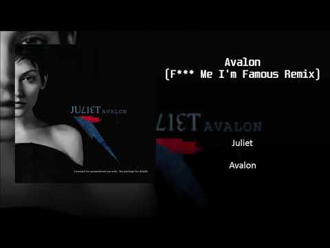 Juliet - Avalon (F*** Me I'm Famous Remix)