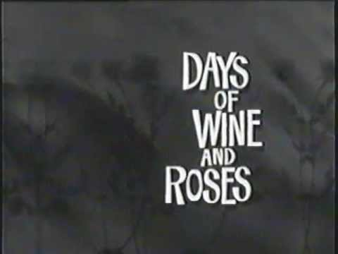 Days of Wine and Roses  theme by Henry Mancini