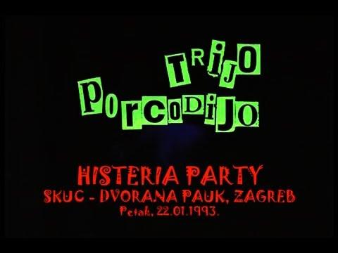TRIJO PORCODIJO -  HISTERIA PARTY, SKUC - Dvorana Pauk, Zagreb 1993