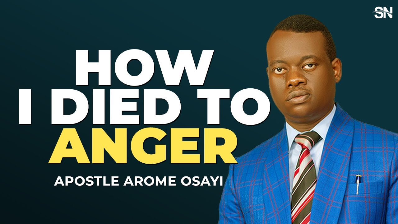 HOW I DIED TO ANGER | APOSTLE AROME OSAYI 2021