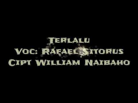Lagu Batak TERLALU Rafael Sitorus Lagu Mantap
