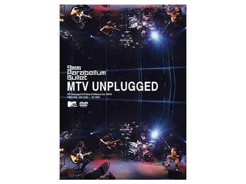9mm Parabellum Bullet - MTV Unplugged