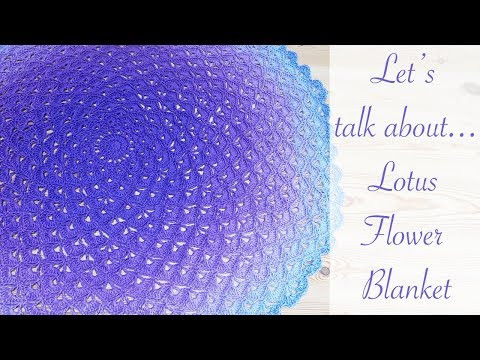 Lets Talk About The Lotus Flower Blanket Youtube