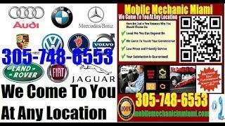 Mobile Foreign Import auto car repair service Miami, Fort Lauderdale, Hialeah, FL European German