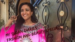 My Sudan Diaries - Ep1 - FASHION AND BEAUTY SPECIAL!